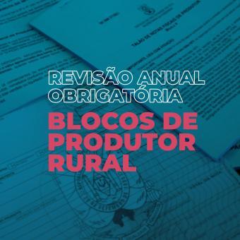 Revisão dos Blocos de Produtor Rural para 2021