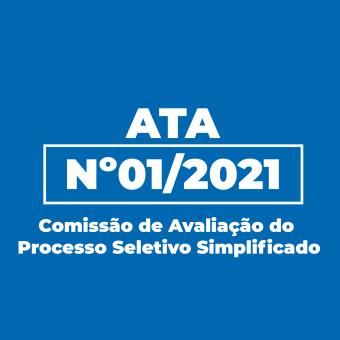 Ata nº 01/2021 - Comissão de Avaliação do Processo Seletivo Simplificado
